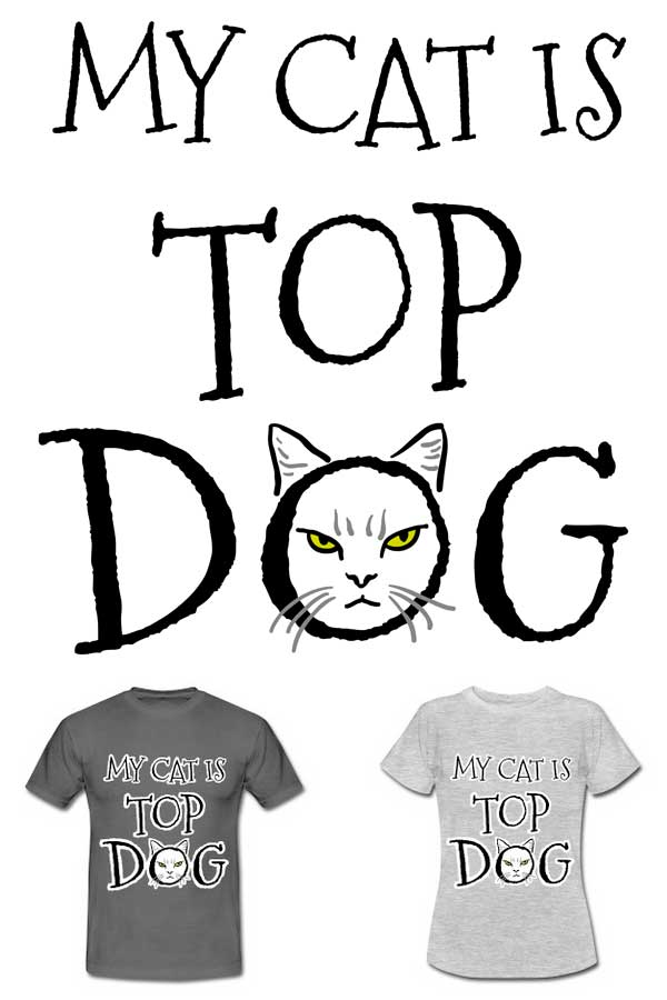 My Cat Is Top Dog T-Shirt